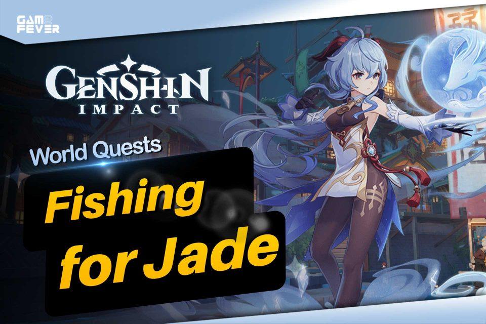 Misi Fishing for Jade Genshin Impact